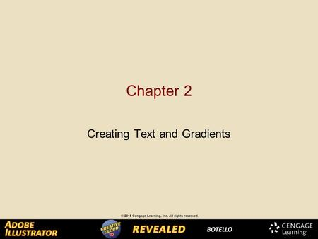 Chapter 2 Creating Text and Gradients. Creating Point Text You can create text anywhere on the artboard by: –selecting the Type tool –clicking the artboard.