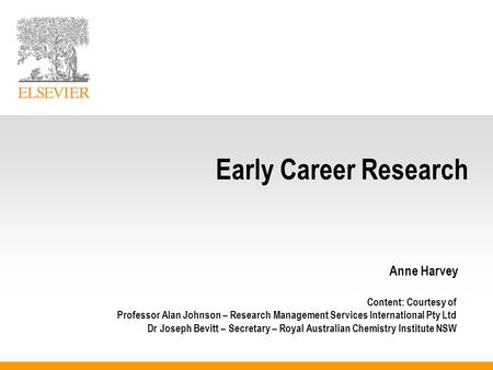 Early Career Research Anne Harvey Content: Courtesy of Professor Alan Johnson – Research Management Services International Pty Ltd Dr Joseph Bevitt – Secretary.