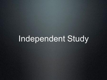 Independent Study. Students must engage in an unfamiliar cinematic tradition (artistic method, style, movement or genre). The student must research this.
