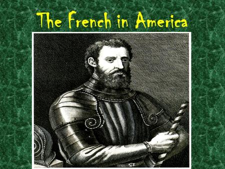 The French in America.