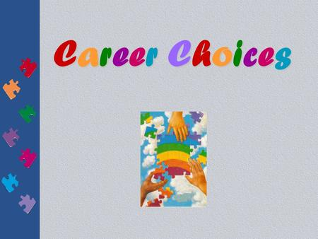 Career ChoicesCareer ChoicesCareer ChoicesCareer Choices.