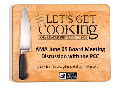 AMA June 09 Board Meeting Discussion with the PCC Jennie McConagha & Kelley Peterson.