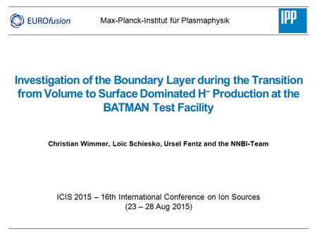 Investigation of the Boundary Layer during the Transition from Volume to Surface Dominated H − Production at the BATMAN Test Facility Christian Wimmer,