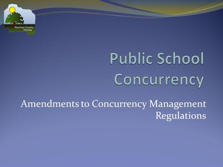 Amendments to Concurrency Management Regulations.