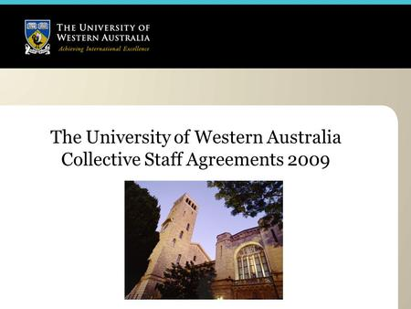 The University of Western Australia Collective Staff Agreements 2009.