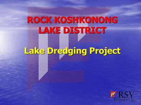 ROCK KOSHKONONG LAKE DISTRICT Lake Dredging Project.