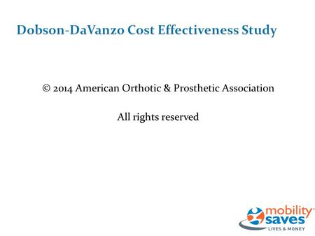 © 2014 American Orthotic & Prosthetic Association All rights reserved.