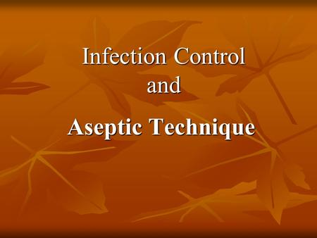 Aseptic Technique Infection Control and. MICROORGANISMS MICROORGANISMS A microorganism (microbe) is a small living plant or animal. A microorganism (microbe)