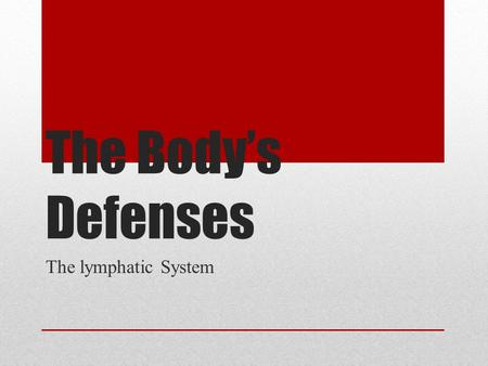The Body's Defenses The lymphatic System. Functions of Lymphatic System Help protect body from infection by disease causing agents Must detect a wide.