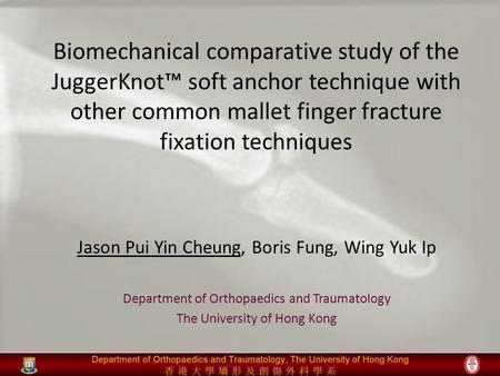 Biomechanical comparative study of the JuggerKnot™ soft anchor technique with other common mallet finger fracture fixation techniques Jason Pui Yin Cheung,
