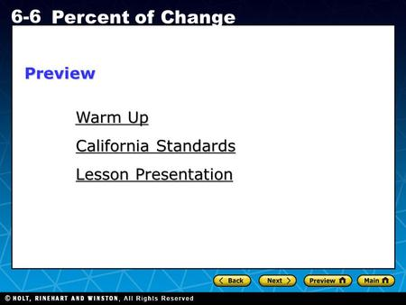 Holt CA Course 1 6-6 Percent of Change Warm Up Warm Up California Standards Lesson Presentation Preview.