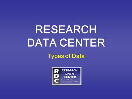RESEARCH DATA CENTER Types of Data. Major NCHS Surveys and Data Systems National Health and Nutrition Examination Survey (NHANES) National Health Interview.