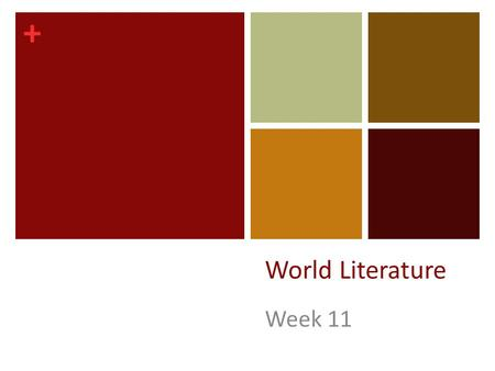 + World Literature Week 11. + Do Now: Monday, November 10 th 2014 SSR! Write a conjunctive adverb on the board as you enter…
