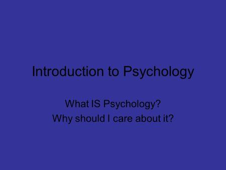 intro to psychology essay Essay writing guide for psychology students saul mcleod published 2014 the essay should 'flow' the introduction, main body and conclusion should all be linked.