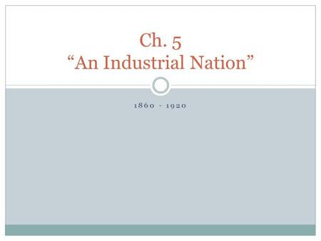 "1860 - 1920 Ch. 5 ""An Industrial Nation"". DRQ 5.1 Briefly describe what life was like for ONE of the following individuals during the late 1800's.  An."