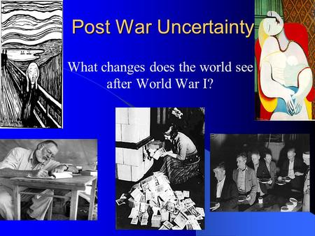 What changes does the world see after World War I?