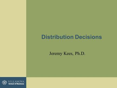 Distribution Decisions Jeremy Kees, Ph.D.. To get us thinking… 1.What different channels are available for you to purchase the following products? 2.Through.