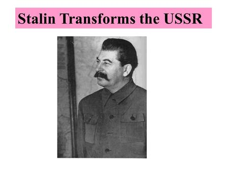 Stalin Transforms the USSR