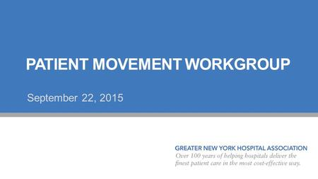 PATIENT MOVEMENT WORKGROUP September 22, 2015. 1. Reviewing substantially revised standardized bed category document for sending facilities + piloting.