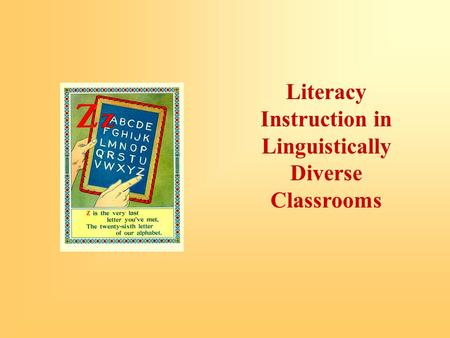 Literacy Instruction in Linguistically Diverse Classrooms.