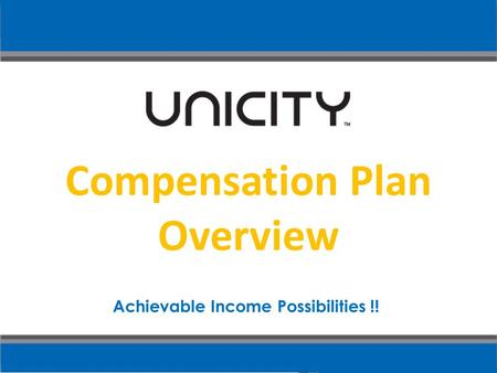 Compensation Plan Overview Achievable Income Possibilities !!