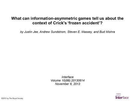 What can information-asymmetric games tell us about the context of Crick's 'frozen accident'? by Justin Jee, Andrew Sundstrom, Steven E. Massey, and Bud.