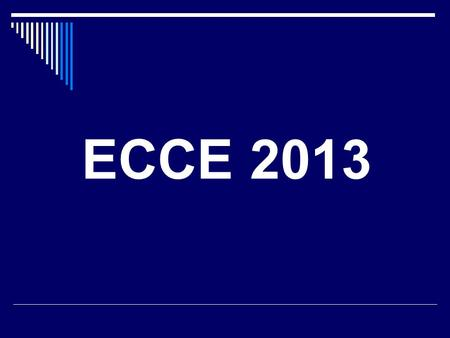 ECCE 2013. You are welcome to Finland and Helsinki.
