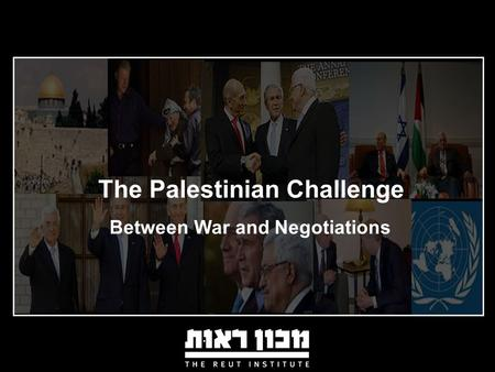 The Palestinian Challenge Between War and Negotiations.