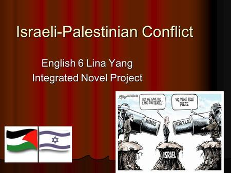 Israeli-Palestinian Conflict English 6 Lina Yang Integrated Novel Project.
