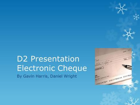 D2 Presentation Electronic Cheque