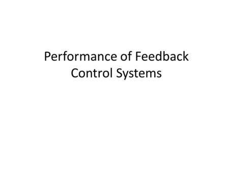 Performance of Feedback Control Systems. Test Input Signals: