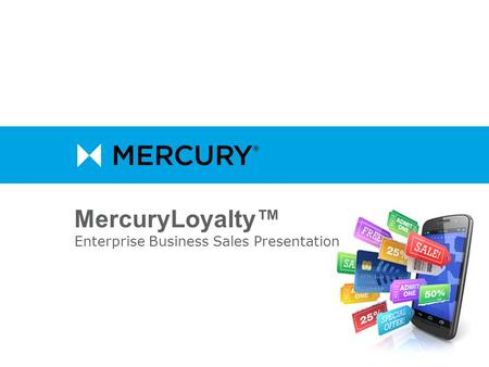 MercuryLoyalty™ Enterprise Business Sales Presentation.