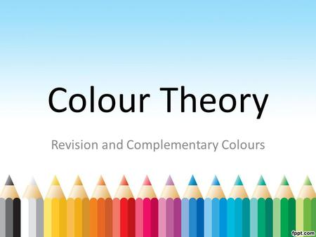 Colour Theory Revision and Complementary Colours.