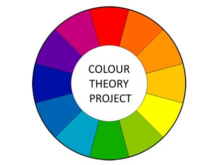 COLOUR THEORY PROJECT.