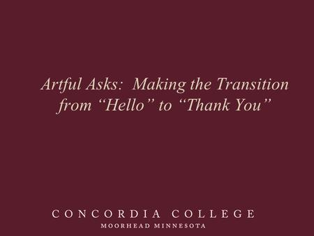 "Artful Asks: Making the Transition from ""Hello"" to ""Thank You"""