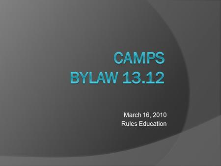 March 16, 2010 Rules Education. Institutional Camps by Definition  An institutional camp is any camp that is owned or operated by a member institution.