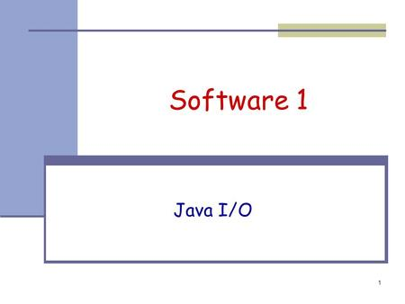 1 Software 1 Java I/O. 2 The java.io package The java.io package provides: Classes for reading input Classes for writing output Classes for manipulating.