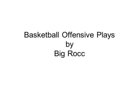 Basketball Offensive Plays by Big Rocc. Offense Ball at Top Point guard passes to wing. The side that is passed to is irrelevant. The rest of the play.