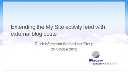 SharePoint Architect Bram de Jager Extending the My Site activity feed with external blog posts.
