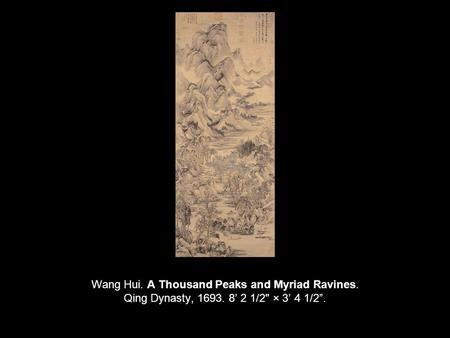 Wang Hui. A Thousand Peaks and Myriad Ravines. Qing Dynasty, 1693