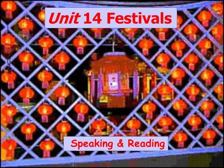 Unit 14 Festivals Speaking & Reading 1.Kwanzaa is very old festival. 2.The word Kwanzaa means first fruit in Swahili. 3.Kwanzaa is based on African festivals.