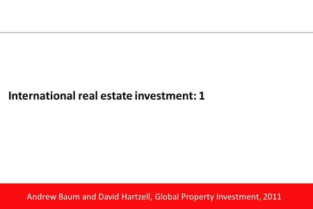 Andrew Baum and David Hartzell, Global Property Investment, 2011 International real estate investment: 1.