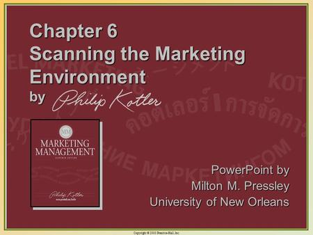 Copyright © 2003 Prentice-Hall, Inc. 6-1 Chapter 6 Scanning the Marketing Environment by PowerPoint by Milton M. Pressley University of New Orleans.