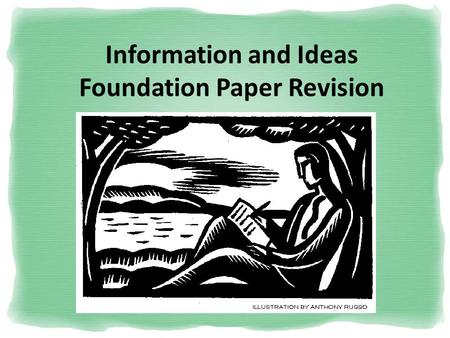 Information and Ideas Foundation Paper Revision. How many sections are in the paper? The Information and Ideas paper comprises of 2 sections: Reading.