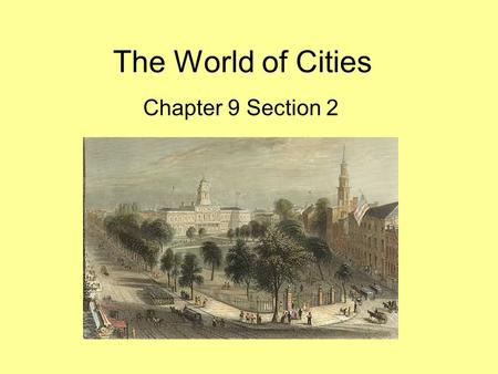 The World of Cities Chapter 9 Section 2.