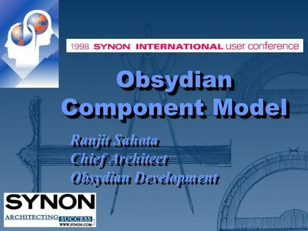 Obsydian Component Model Ranjit Sahota Chief Architect Obsydian Development Ranjit Sahota Chief Architect Obsydian Development.
