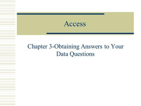 Access Chapter 3-Obtaining Answers to Your Data Questions.