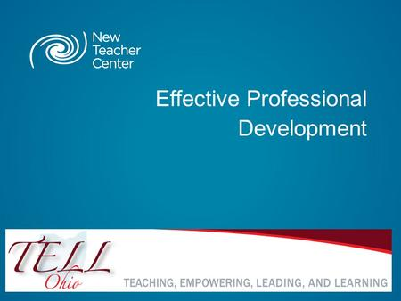 Effective Professional Development. Copyright © 2013 New Teacher Center. All Rights Reserved. Blackboard Collaborate Communication Tools 3.