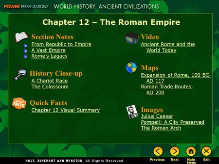 Chapter 12 – The Roman Empire Section Notes From Republic to Empire A Vast Empire Rome's Legacy Video Ancient Rome and the World Today History Close-up.