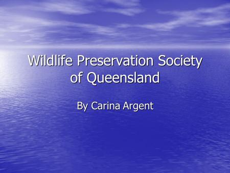 Wildlife Preservation Society of Queensland By Carina Argent.